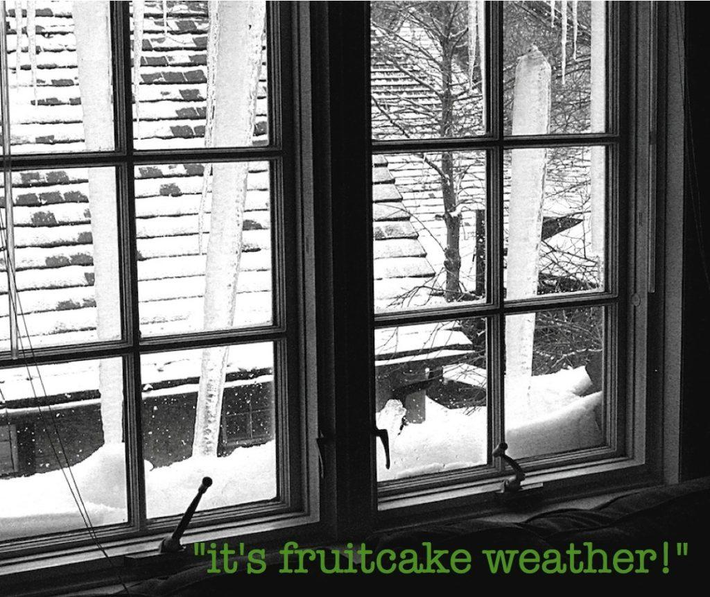 fruitcake weather